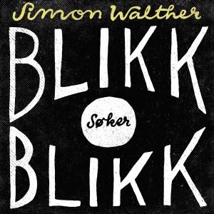 SimonWalther_BlikkSøkerBlikk